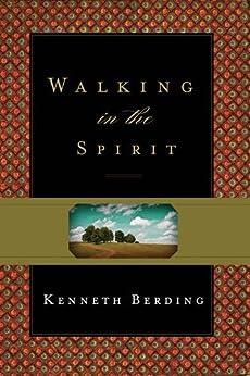 Walking in the Spirit by [Berding, Kenneth]