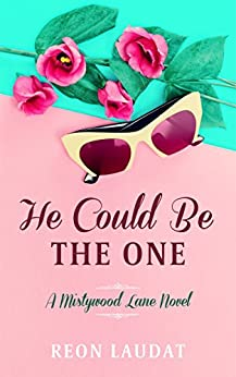 He Could Be the One (Mistywood Lane Book 2) by [Laudat, Reon]