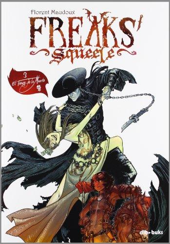 Descargar Libro Freaks' Squeele 3. El Tango De La Muerte ) Florent Maudoux