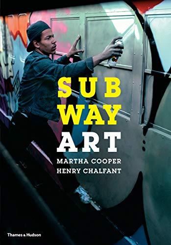Subway Art (The History Of Graffiti And Street Art)