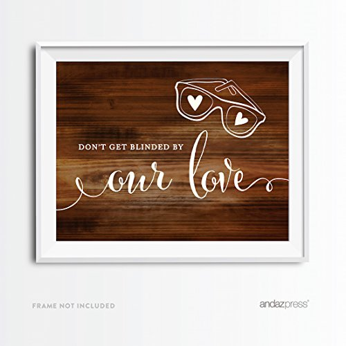 Andaz Press Wedding Party Signs, Rustic Wood Print, 8.5x11-inch, Don't Get Blinded By Our Love Sunglasses Ceremony Sign, - Sign Sunglasses