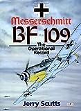 Messerschmitt BF109: The Operational Record