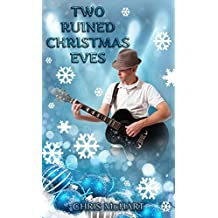 Two Ruined Christmas Eves (Not So Perfect Christmas Eves Book 1)