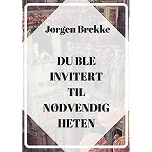 Du ble invitert til nødvendig heten (Norwegian Edition)