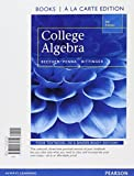 College Algebra, Books a la Carte Edition Plus MyMathLab with Pearson Etext, Access Card Package 5th Edition