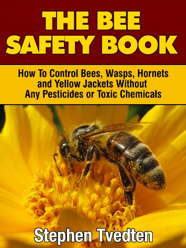 The Bee Safety Book: How To Control Bees, Wasps, Hornets,