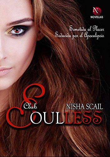 Club Soulless: Sometida al Placer y Seducida por el Apocalipsis (Spanish Edition)
