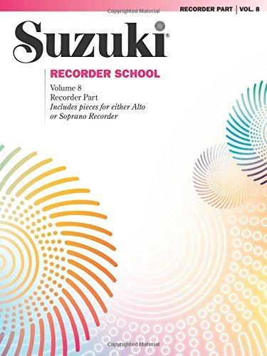 Suzuki Recorder School (Soprano and Alto Recorder), Vol 8: Recorder Part (2008-12-01)