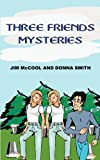 Three Friends Mysteries, J. I. M. McCOOL, 1414057423