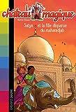 Le château magique, Tome 9 : Satya et la fille disparue du maharadjah