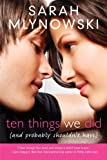 Ten Things We Did (and Probably Shouldn't Have), Sarah Mlynowski, 0061701262