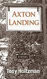 Axton Landing, Tony Holtzman, 1935534866