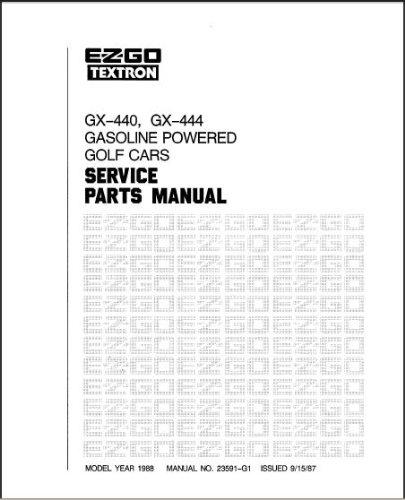 EZGO 23591G1 1988 Service Parts Manual For GX-440 & GX-444 Gasoline Golf Car