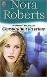Lieutenant Eve Dallas, Tome 8 : Conspiration du crime par Roberts
