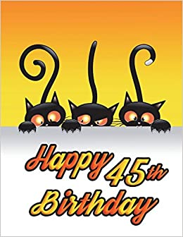 Happy 45th Birthday Notebook Journal Diary 185 Lined Pages