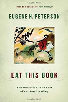 Eat This Book: A Conversation in the Art of Spiritual Reading by [Peterson, Eugene H.]