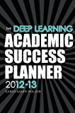 The Deep Learning Academic Success Planner, Do Not Use and Walker, Karen, 1465202056