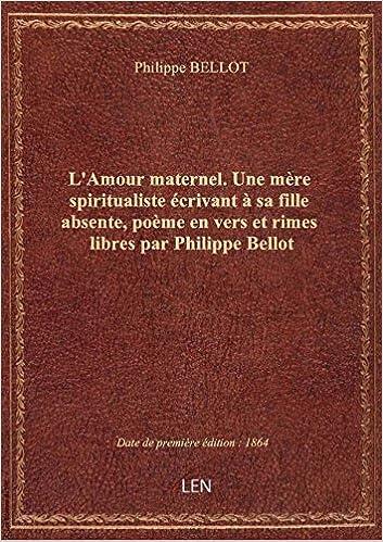 Amazonfr Lamour Maternel Une Mère Spiritualiste
