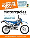 The Complete Idiot's Guide to Motorcycles, Motorcyclist Magazine Editors and John L. Stein, 1615640703