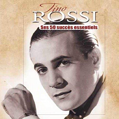 Tino Rossi - Succès D'Hier Et D'Aujourd'Hui
