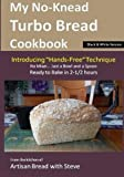 "My No-Knead Turbo Bread Cookbook (Introducing ""Hands-Free"" Technique) (B&W Version): From the kitchen of Artisan Bread with Steve by Steve Gamelin (2014-12-15)"