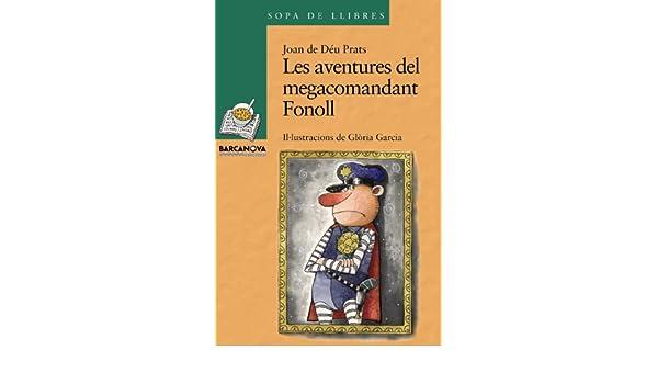 Les aventures del megacomandant Fonoll Llibres Infantils I Juvenils - Sopa De Llibres. Sèrie Verda: Amazon.es: Joan de Déu Prats, Glòria Garcia: Libros
