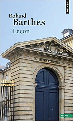 Téléchargement Leçon : Leçon inaugurale de la chaire de sémiologie littéraire du Collège de France prononcée le 7 janvier 1977 pdf