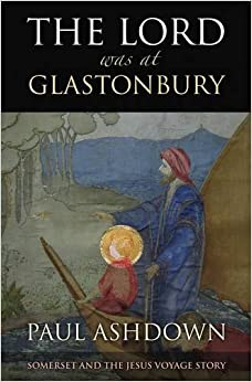 Book The Lord Was at Glastonbury: Somerset and the Jesus Voyage Story
