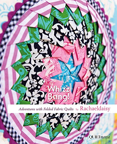 Quiltmania QM-FFQ Whizz Bang! Adventures with Folded Fabric Quilts Book, None
