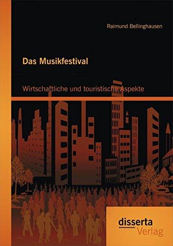 Download Das Musikfestival: Wirtschaftliche und touristische Aspekte (German Edition) pdf epub