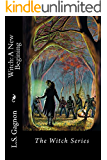 Witch: A New Beginning (The Witch Series Book 1)