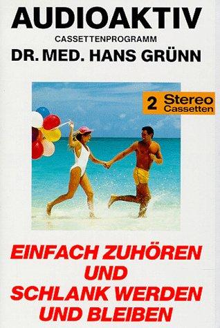 Einfach zuhören und schlank werden und bleiben, 2 Cassetten Hörkassette Hans Grünn Lange Media 3928775022 Ratgeber Gesundheit
