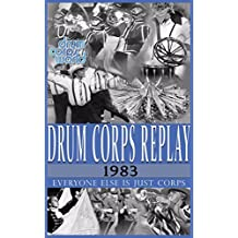 Drum Corps Replay - 1983: Everyone else is just corps