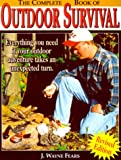 The Complete Book of Outdoor Survival, J. Wayne Fears, 0873418492