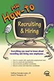 HR How To : Recruiting and Hiring, Kennedy-Luczak, Kathleen and Thompson, Carol E., 0808011944