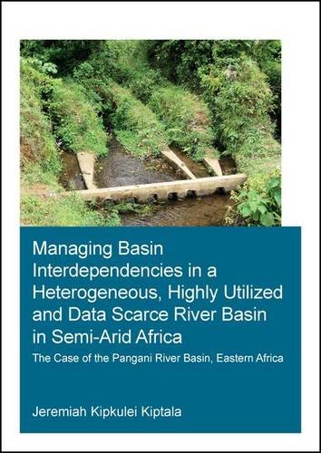 Managing Basin Interdependencies in a Heterogeneous, Highly Utilized and Data Scarce River Basin in Semi-Arid Africa: Th