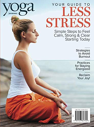 Yoga Journal Your Guide to Less Stress