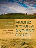 Mound Sites of the Ancient South, Eric E. Bowne, 0820344982