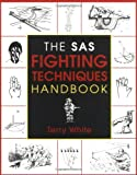 The SAS Fighting Techniques Handbook, Terry White, 158574283X
