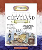 Grover Cleveland: Twenty-Second and Twenty-Fourth President 1885-1889, 1893-1897 (Getting to Know the US Presidents)