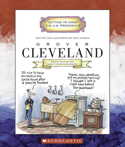 Grover Cleveland: Twenty-Second and Twenty-Fourth President 1885-1889, 1893-1897 (Getting to Know the US Presidents) by Childrens Pr (Image #1)