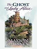 The Ghost and Lady Alice, Marion Chesney, 0786236701