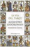 La Via del Tarot, Alejandro Jodorowsky and Marianne Costa, 9500726351