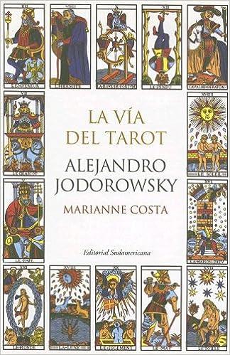 La Via Del Tarot (Spanish Edition): Alejandro Jodorowsky ...