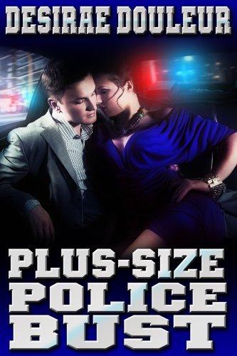 PLUS-SIZE POLICE BUST (A BBW Hardcore Erotic Romance)