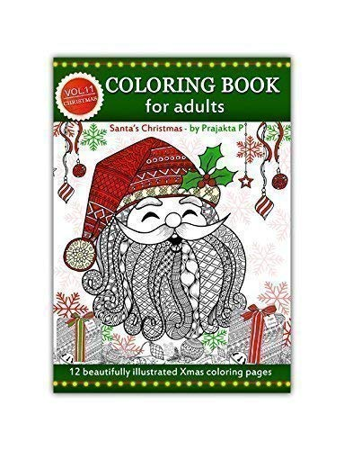 Santa's Christmas Adult coloring book : Volume 11 by Prajakta P, spiral bound Christmas coloring book with stress relieving patterns for all