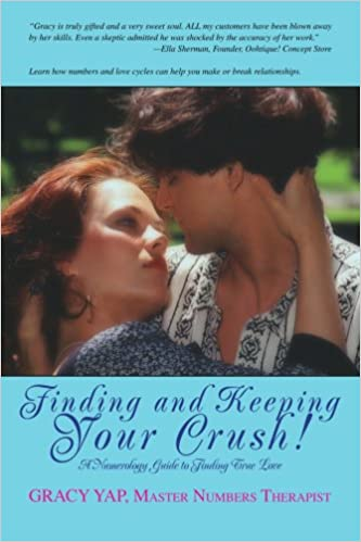 Finding and Keeping Your Crush!: A Numerology Guide to