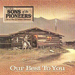 Sons Of The Pioneers Our Men Out West