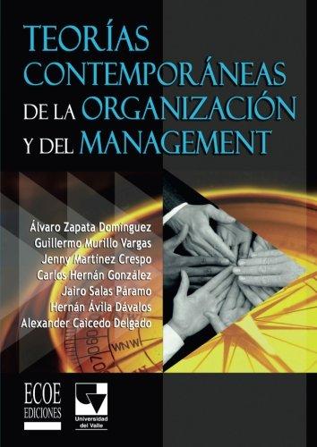 Teorias contemporaneas de la organizacion y del management (Spanish Edition) [Alvaro Zapata] (Tapa Blanda)