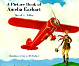 A Picture Book of Amelia Earhart, David A. Adler, 0823415171